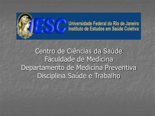 Centro de Ci ncias da Sa de Faculdade de Medicina Departamento de Medicina Preventiva Disciplina Sa de e Trabalho