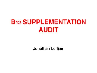 B12 SUPPLEMENTATION AUDIT