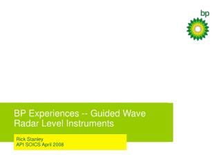 BP Experiences -- Guided Wave  Radar Level Instruments