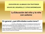 EDUCACI N DEL ALUMNADO CON TRASTORNOS   GRAVES DEL DESARROLLO Y OTRAS ENFERMEDADES