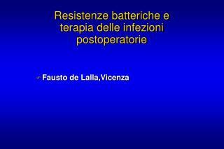 Resistenze batteriche e terapia delle infezioni postoperatorie