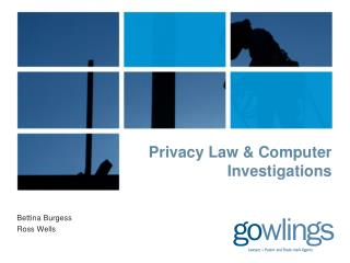 Privacy Law  Computer Investigations