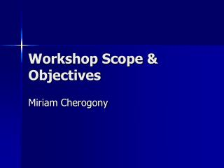 Workshop Scope  Objectives