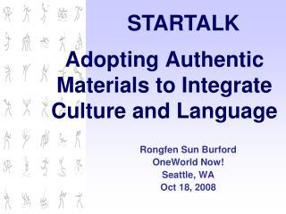 Adopting Authentic Materials to Integrate Culture and Language