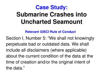 Case Study:  Submarine Crashes into Uncharted Seamount
