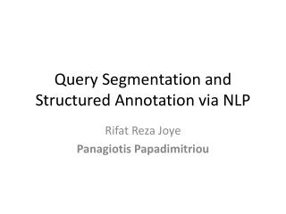 Query Segmentation and Structured Annotation via NLP