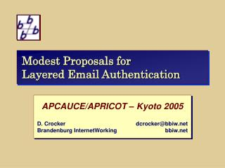 Modest Proposals for  Layered Email Authentication