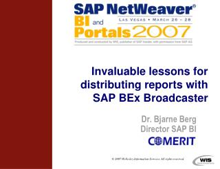 Invaluable lessons for distributing reports with SAP BEx Broadcaster