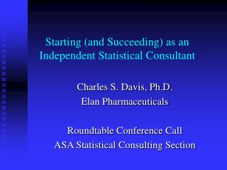 Starting and Succeeding as an Independent Statistical Consultant