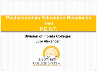Postsecondary Education Readiness Test P.E.R.T.