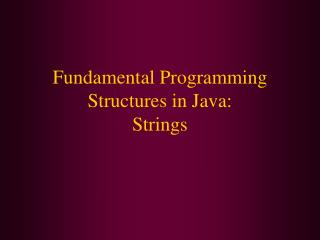 Fundamental Programming Structures in Java: Strings