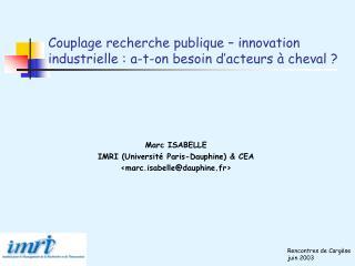 Couplage recherche publique   innovation industrielle : a-t-on besoin d acteurs   cheval