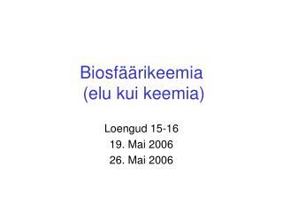 Biosf  rikeemia   elu kui keemia