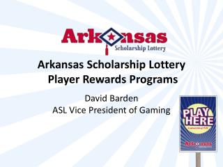 Arkansas Scholarship Lottery  Player Rewards Programs