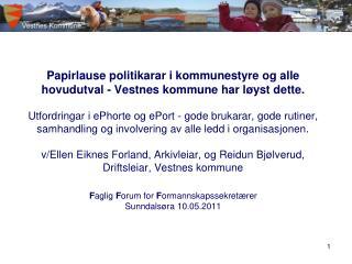 Papirlause politikarar i kommunestyre og alle hovudutval - Vestnes kommune har l yst dette.  Utfordringar i ePhorte og e
