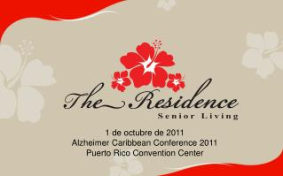 1 de octubre de 2011 Alzheimer Caribbean Conference 2011 Puerto Rico Convention Center