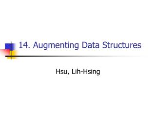 14. Augmenting Data Structures