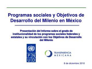 Programas sociales y Objetivos de Desarrollo del Milenio en M xico