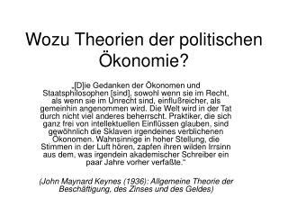 Wozu Theorien der politischen  konomie
