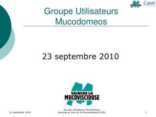 Groupe Utilisateurs MucoDom os                                      Association Vaincre la Mucoviscidose