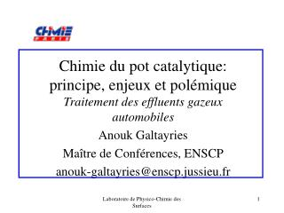 Chimie du pot catalytique: principe, enjeux et pol mique Traitement des effluents gazeux automobiles Anouk Galtayries Ma