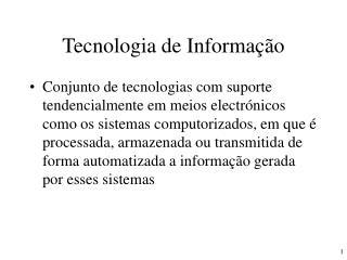 Tecnologia de Informa  o