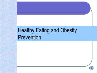 Healthy Eating and Obesity Prevention