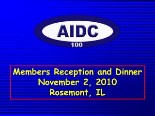 Members Reception and Dinner November 2, 2010 Rosemont, IL