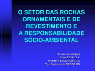 O SETOR DAS ROCHAS ORNAMENTAIS E DE REVESTIMENTO E  A RESPONSABILIDADE  S CIO-AMBIENTAL
