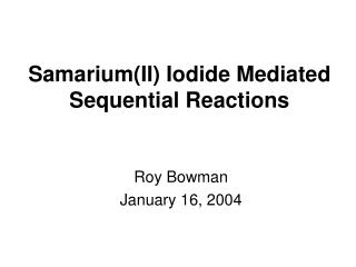 SamariumII Iodide Mediated Sequential Reactions