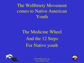 The Wellbriety Movement comes to Native American Youth