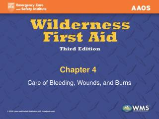 Care of Bleeding, Wounds, and Burns