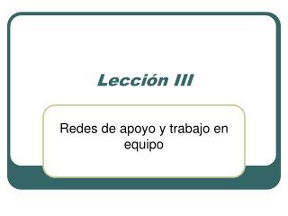 Lecci n III
