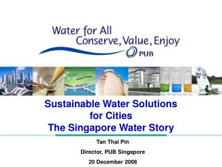 Sustainable Water Solutions  for Cities The Singapore Water Story