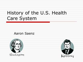 History of the U.S. Health Care System
