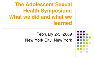 The Adolescent Sexual Health Symposium:  What we did and what we learned