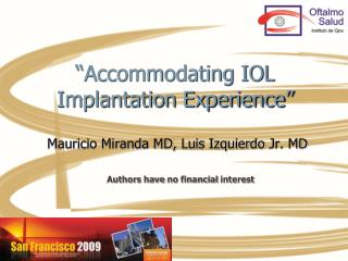 Accommodating IOL Implantation Experience