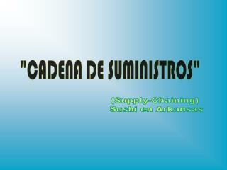 CADENA DE SUMINISTROS
