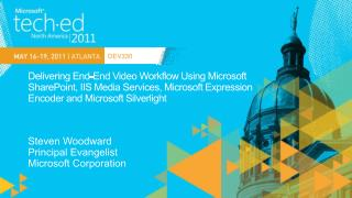Delivering End-End Video Workflow Using Microsoft  SharePoint, IIS Media Services, Microsoft Expression  Encoder and Mic