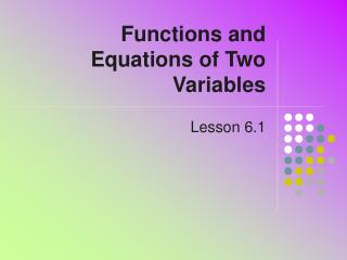 Functions and Equations of Two Variables