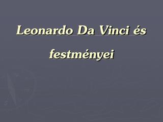 Leonardo Da Vinci  s festm nyei