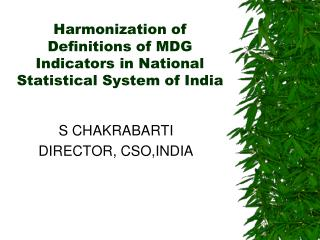 Harmonization of Definitions of MDG Indicators in National Statistical System of India