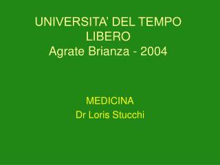 UNIVERSITA  DEL TEMPO LIBERO Agrate Brianza - 2004