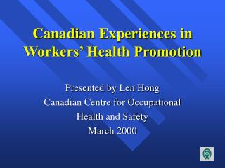 Canadian Experiences in Workers  Health Promotion