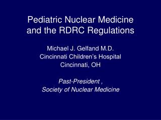 Pediatric Nuclear Medicine and the RDRC Regulations