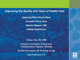 Improving the Quality and Value of Health Care