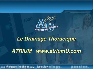 Le Drainage Thoracique  ATRIUM   atriumU