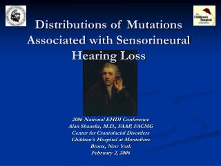 Distributions of Mutations Associated with Sensorineural Hearing Loss