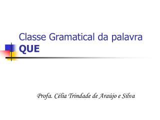 Classe Gramatical da palavra QUE