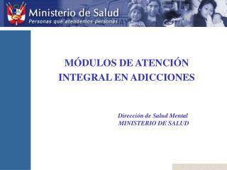 M DULOS DE ATENCI N INTEGRAL EN ADICCIONES